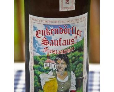 Enkendörfler Saufaus! – Bayrisches Bier aus Wehr im Wehratal