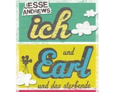 [Rezension] Ich und Earl und das sterbende Mädchen von Jesse Andrews