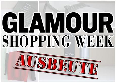NEW IN | Glamour Shopping Week Ausbeute #1