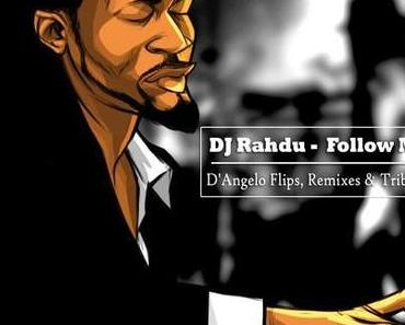 DJ Rahdu – Follow Me: D'Angelo Flips, Remixes and Tributes (free Mixtape)