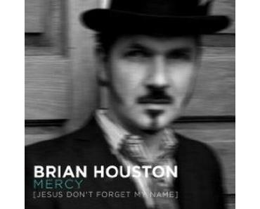 Brian Houston - Mercy (Jesus Don't Forget My Name)