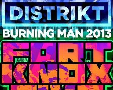 Distrikt Burning Man 2013 Fort Knox Five Live DJ Set (free DL)