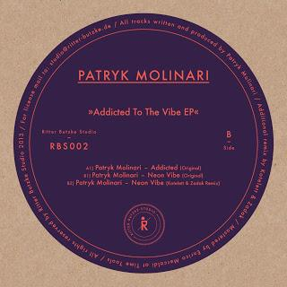 Neues aus der Ritterstraße, Patryk Molinari - Addicted To The Vibe EP (Incl. Kotelett & Zadak Remix) RBS002