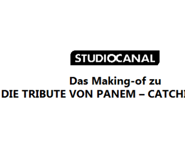 "MAKING OF ZU ""DIE TRIBUTE VON PANEM – CATCHING FIRE"""