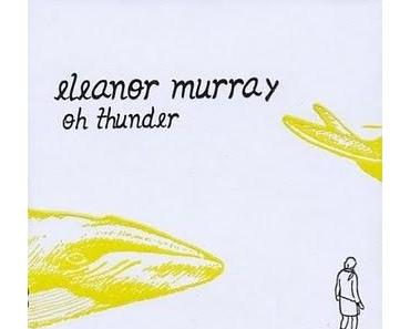 "Eleanor Murray - ""Oh thunder"""