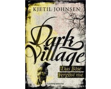 [Rezension] Dark Village 01: Das Böse vergisst nie von Kjetil Johnsen