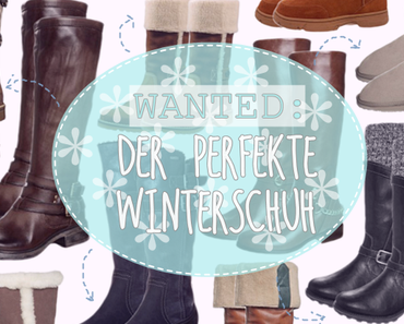 WANTED: Der perfekte Winterschuh