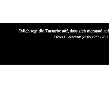 """Dieter Hildebrandt! """"Politik ist nur der Spielraum, den die Wirtschaft ihr läßt."""""""
