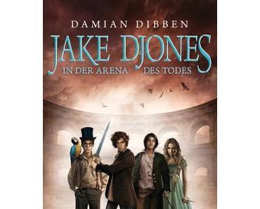[Rezension] Jake Djones. In der Arena des Todes (Damian Dibben)