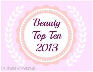 Meine Beauty Top Ten 2013 - Teil 1