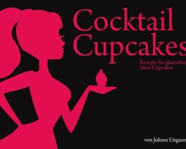 Cocktails + Cupcakes = mein neues Buch!