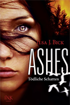 [Rezension] Ashes 02: Tödliche Schatten - Ilsa J. Bick