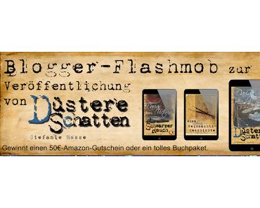 """Blogger-Flashmob zur Veröffentlichung von """"Düstere Schatten - Darian & Victoria #2"""" von Stefanie Hasse"""