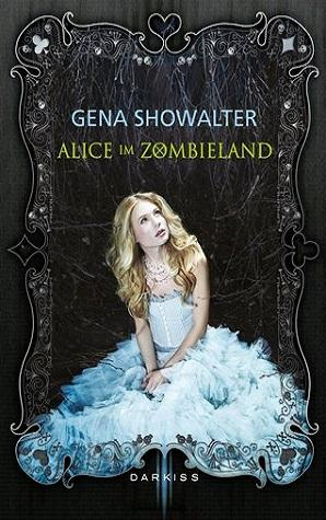 [Rezension] Alice im Zombieland von Gena Showalter (White Rabbit Chronicles #1)