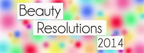 Beauty Resolutions 2014