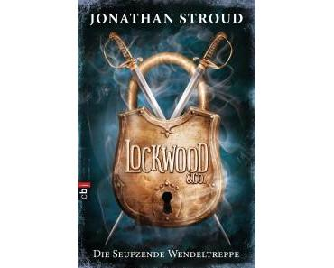 [Rezension] Lockwood & Co. – Die seufzende Wendeltreppe von Jonathan Stroud