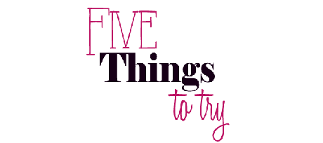 5 Things to try: January!