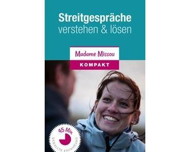 Streitgespräche verstehen & lösen, Madame Missou (Madame Missou eBooks & Ratgeber)