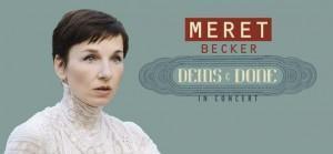 Meret Becker mit Deins and Done über die große Liebe