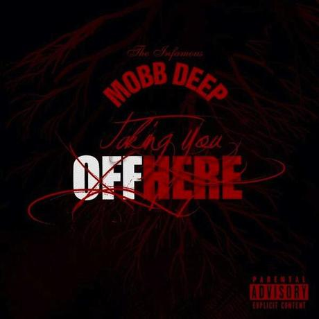 mobb-deep-taking-you-off-here-cover