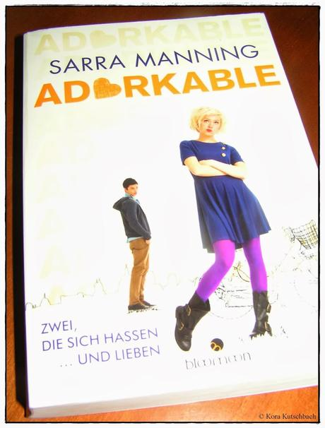 [Rezension] Adorkable (Sarra Manning)