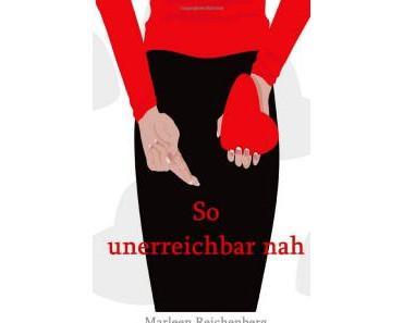 So unerreichbar nah – Marleen Reichenberg