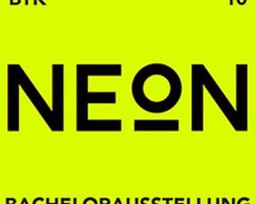 NEON – Bachelorausstellung der BTK Berlin