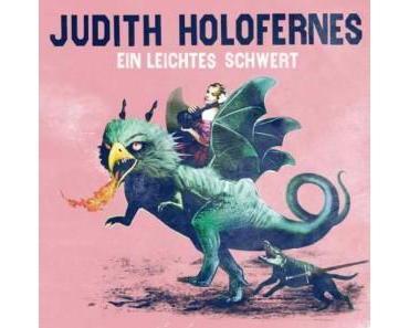 Judith Holofernes schwingt ohne Helden ein leichtes Schwert