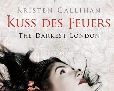 Der Kuss des Feuers: The Darkest London von Kirsten Callihan