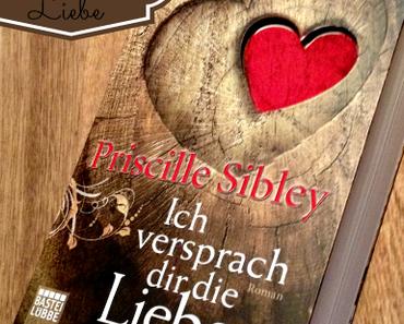 [Rezension] Ich versprach dir die Liebe von Priscille Sibley