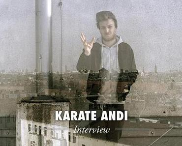 Karate Andi – Der Boss vom Hinterhof im Interview