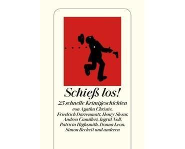 """""""Schieß los!"""" - 25 schnelle Krimis"""