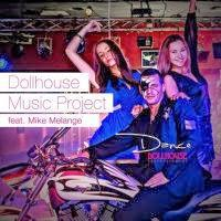 Dollhouse Music Project feat. Mike Melange - Dance