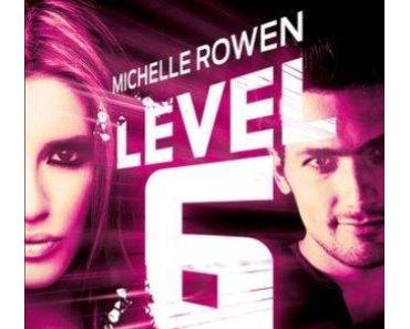 [Rezension] Level 6 – Unsterbliche Liebe von Michelle Rowen (Countdown)
