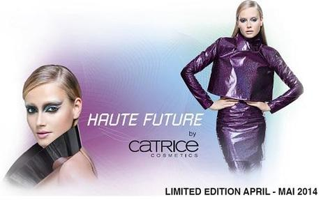 [Preview] Catrice LE Haute Future