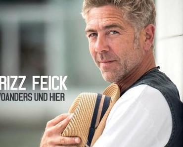 FRIZZ FEICK – Woanders und hier