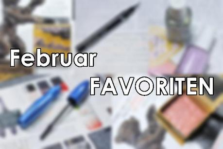 BEAUTY | Februar Favoriten
