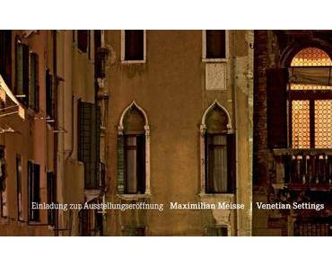 Maximilian Meisse – Venetian Settings