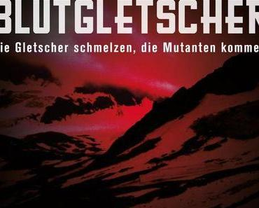 Review: BLUTGLETSCHER – Feines Genre-Kino made in Austria