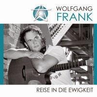 Wolfgang Frank - Reise In Die Ewigkeit