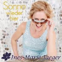 Ines-Marie Jaeger - Sonne Wieder Hier