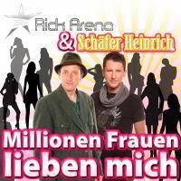 Rick Arena & Schäfer Heinrich - Millionen Frauen Lieben Mich