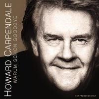 Howard Carpendale - Warum Schon Goodbye