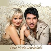 Duo Goldstaub - Liebe Ist Wie Schokolade