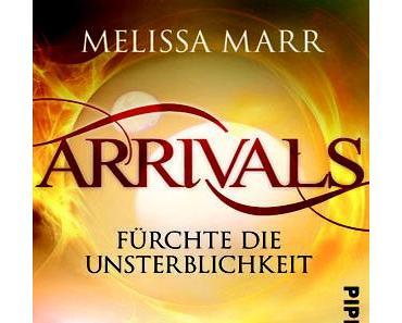 [Rezension] Arrivals – Fürchte die Unsterblichkeit von Melissa Marr