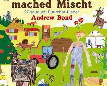 """Auf dem Bauernhof: """"Alli mached Mischt!"""""""