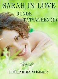 [Rezension] Leocardia Sommer - Sarah in Love: Runde Tatsachen 1