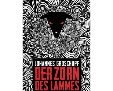 "[Rezension] ""Der Zorn des Lammes"", Johannes Grohschupf (Oetinger)"