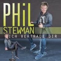Phil Stewman - Ich Vertraue Dir