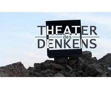 theater des denkens feiert premiere
